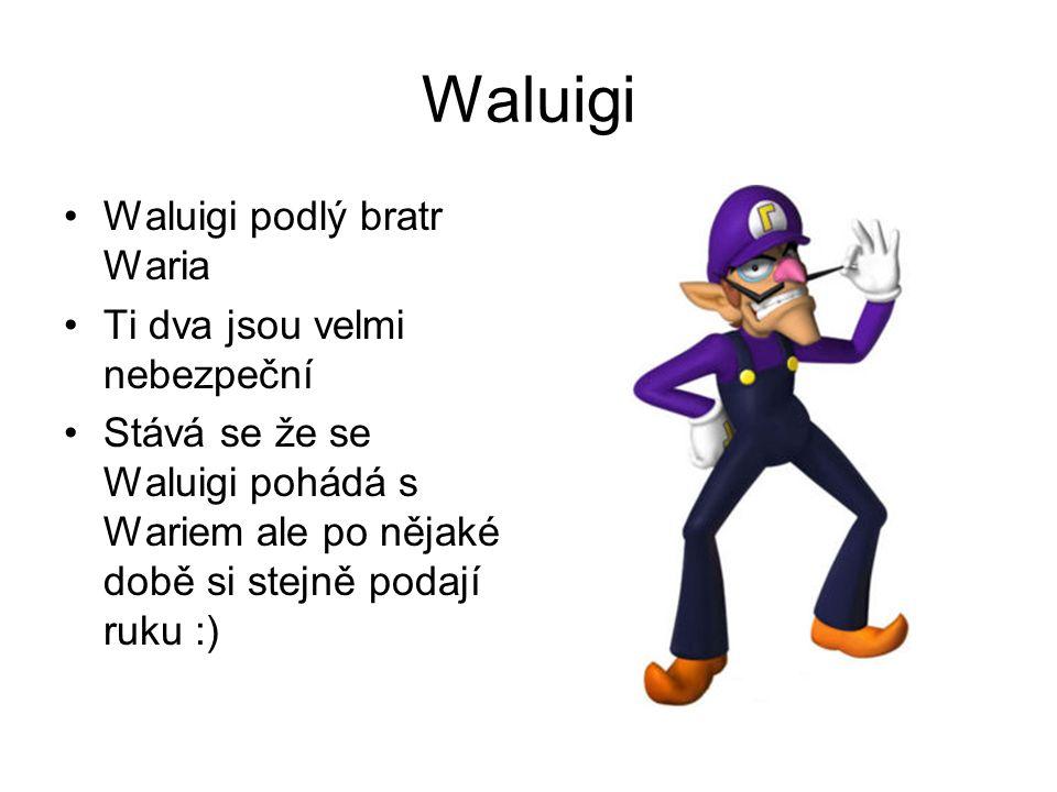 Waluigi Waluigi podlý bratr Waria Ti dva jsou velmi nebezpeční