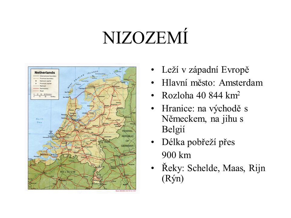 NIZOZEMÍ Leží v západní Evropě Hlavní město: Amsterdam