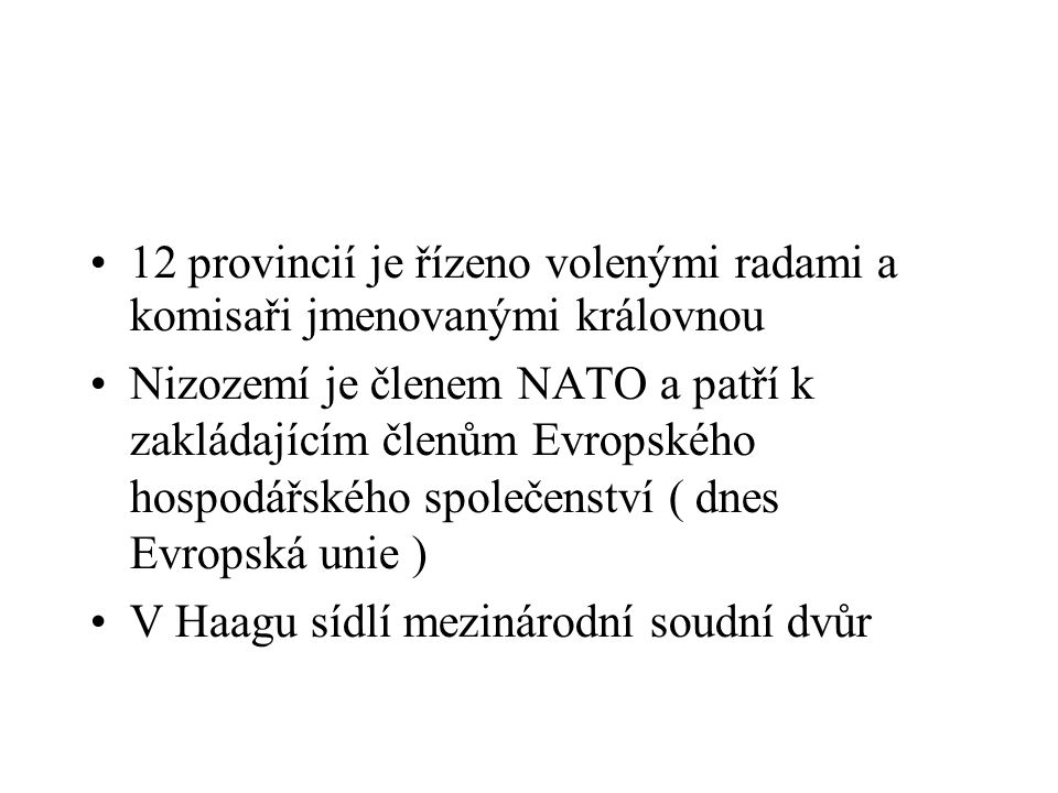 12 provincií je řízeno volenými radami a komisaři jmenovanými královnou