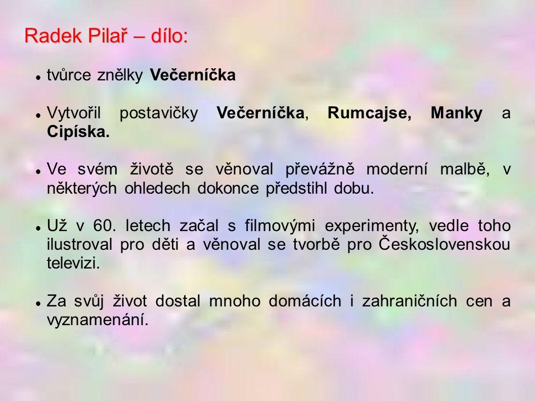 Radek Pilař – dílo: tvůrce znělky Večerníčka