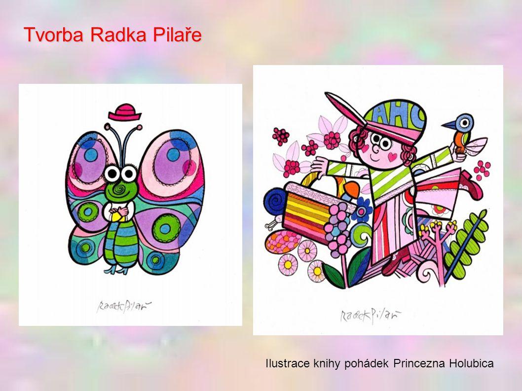 Tvorba Radka Pilaře Ilustrace knihy pohádek Princezna Holubica