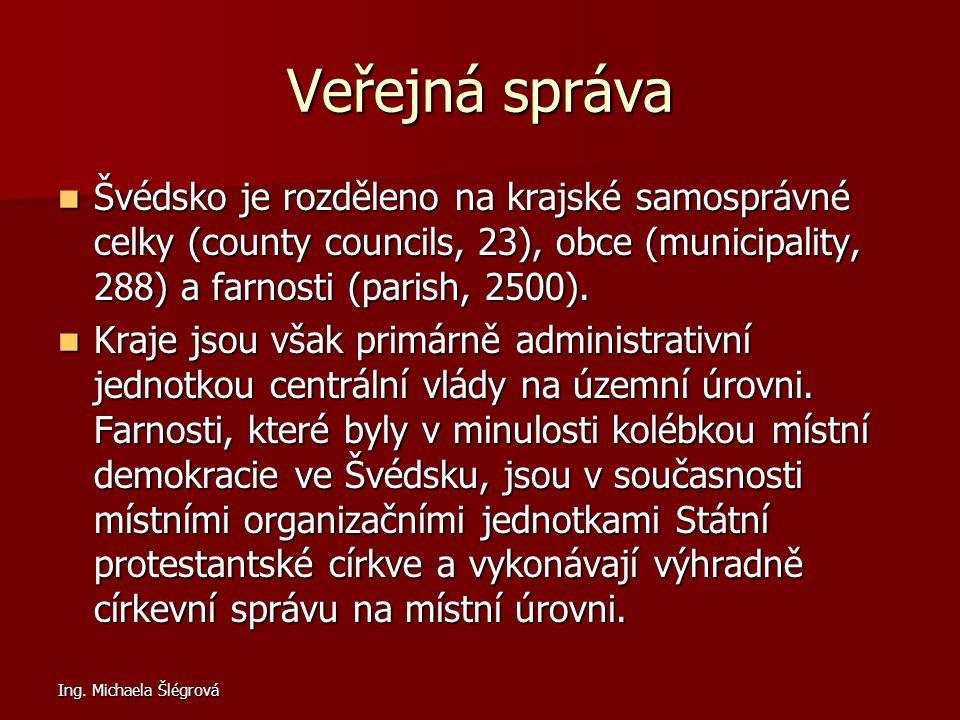 Veřejná správa Švédsko je rozděleno na krajské samosprávné celky (county councils, 23), obce (municipality, 288) a farnosti (parish, 2500).