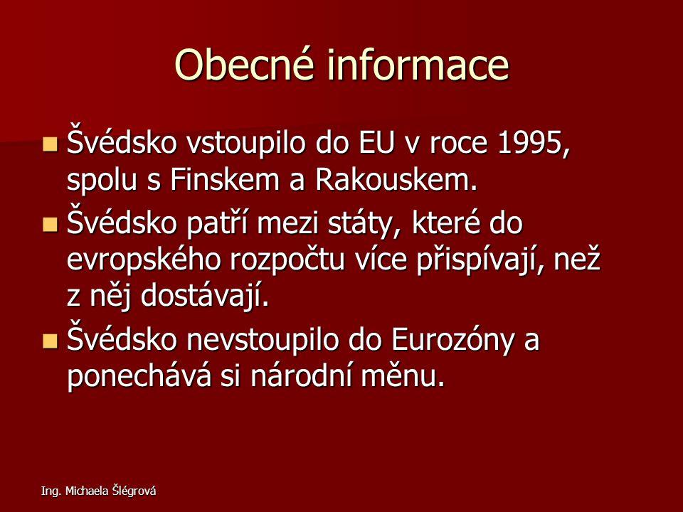 Obecné informace Švédsko vstoupilo do EU v roce 1995, spolu s Finskem a Rakouskem.