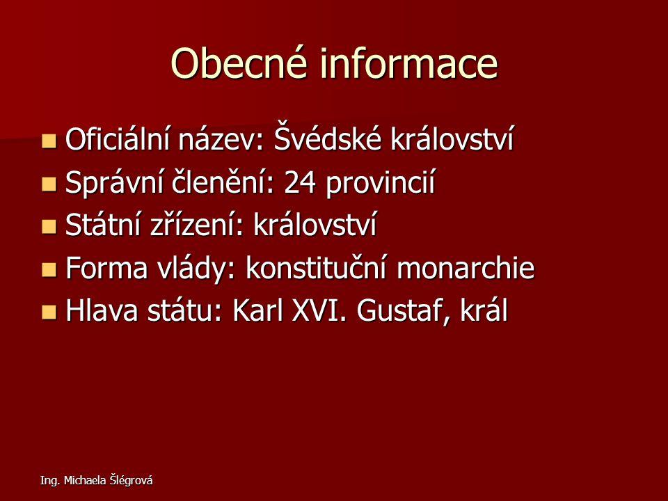 Obecné informace Oficiální název: Švédské království