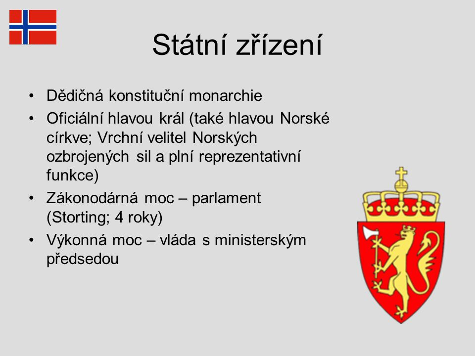 Státní zřízení Dědičná konstituční monarchie
