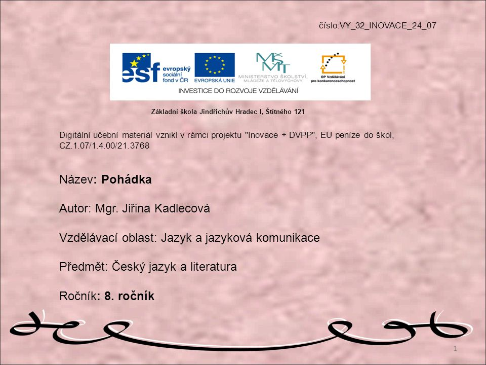 Autor: Mgr. Jiřina Kadlecová