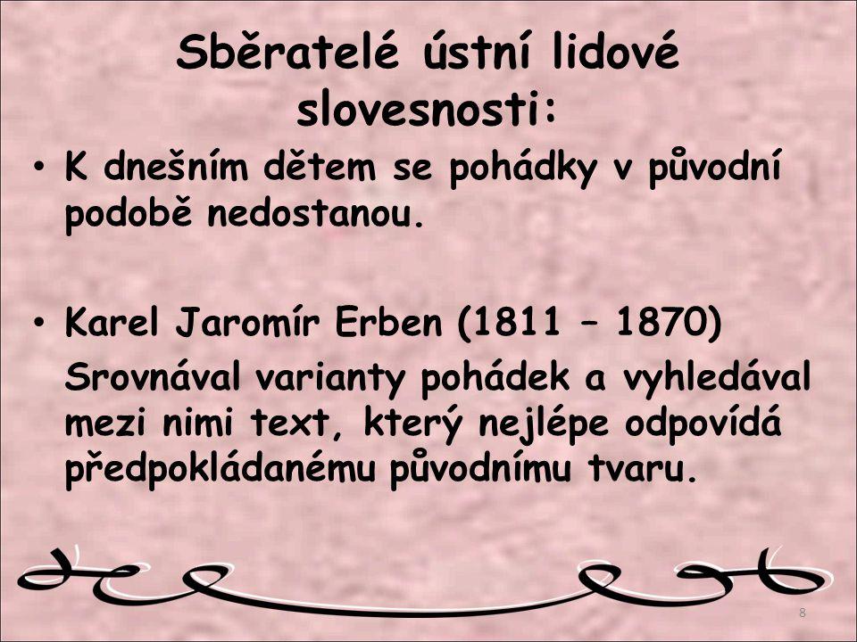 Sběratelé ústní lidové slovesnosti: