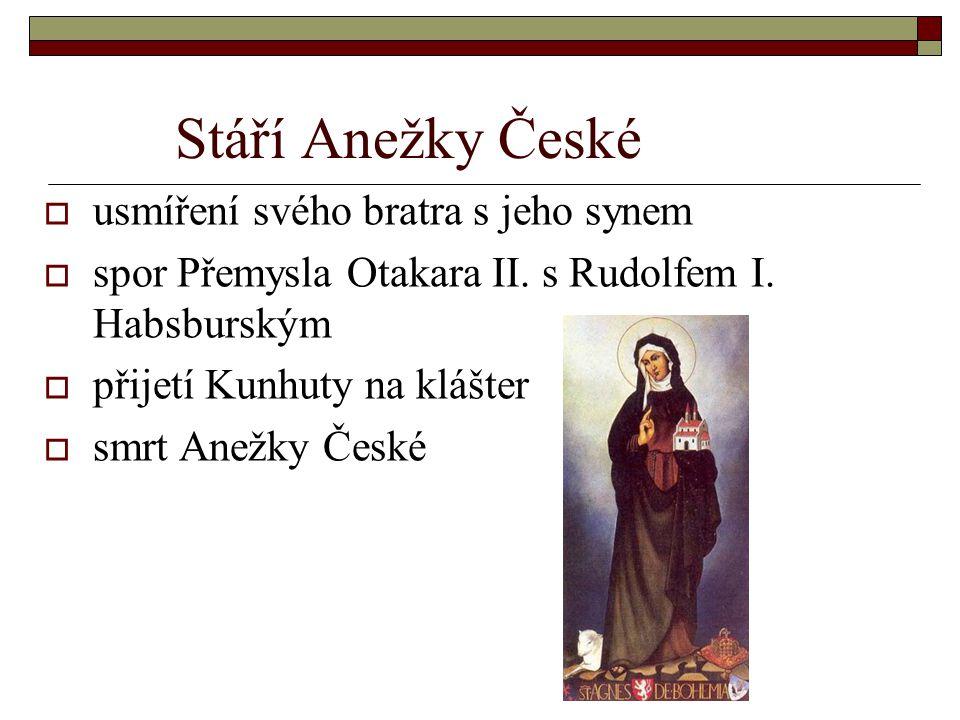 Stáří Anežky České usmíření svého bratra s jeho synem