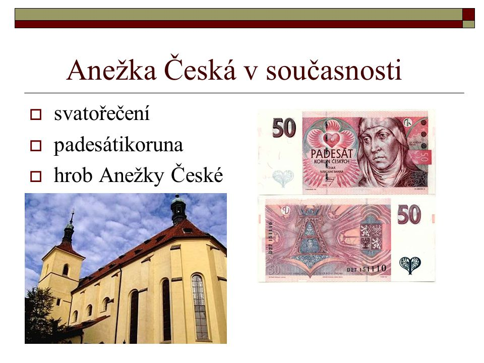 Anežka Česká v současnosti