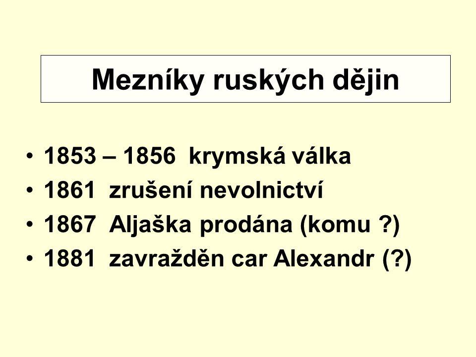 Mezníky ruských dějin 1853 – 1856 krymská válka