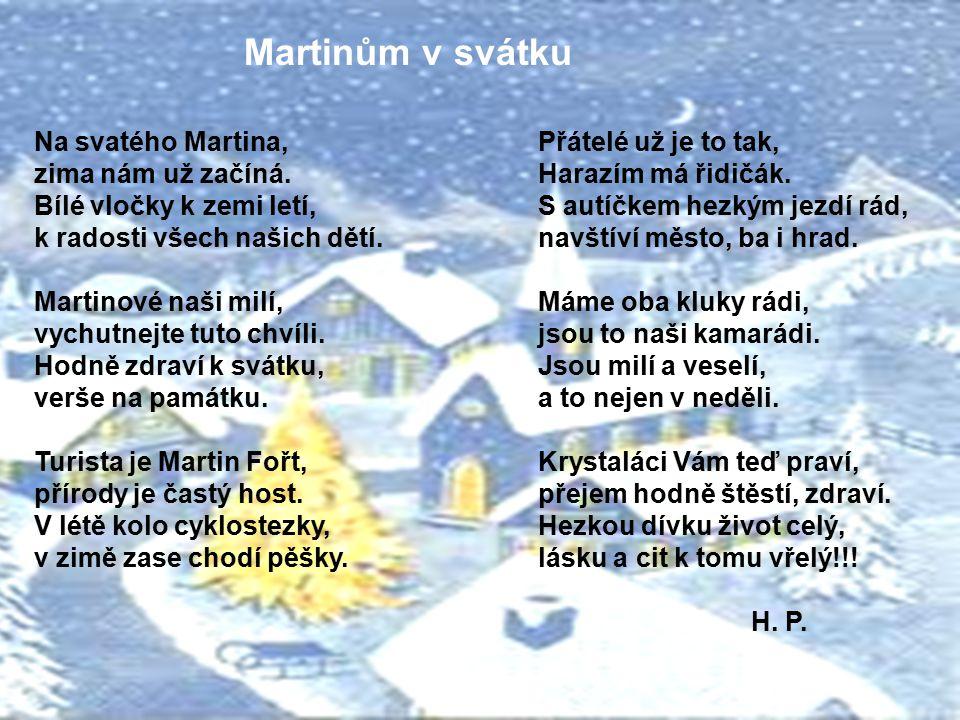 Martinům v svátku Na svatého Martina, zima nám už začíná.