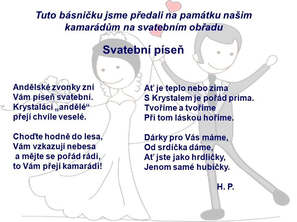 Tuto básničku jsme předali na památku našim kamarádům na svatebním obřadu