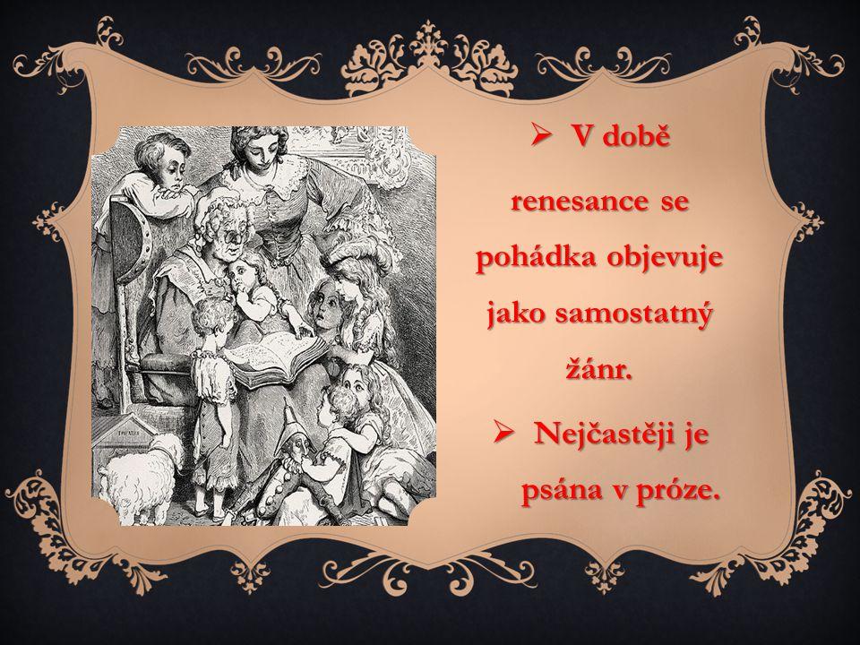 renesance se pohádka objevuje jako samostatný žánr.