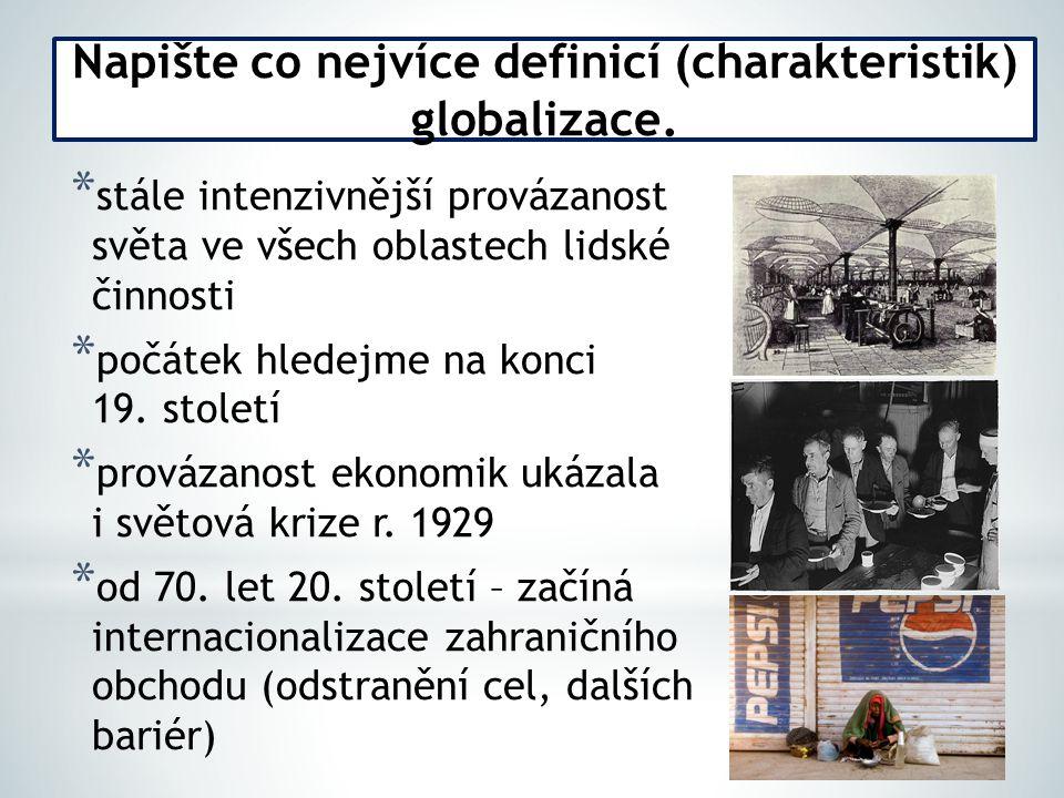 Napište co nejvíce definicí (charakteristik) globalizace.
