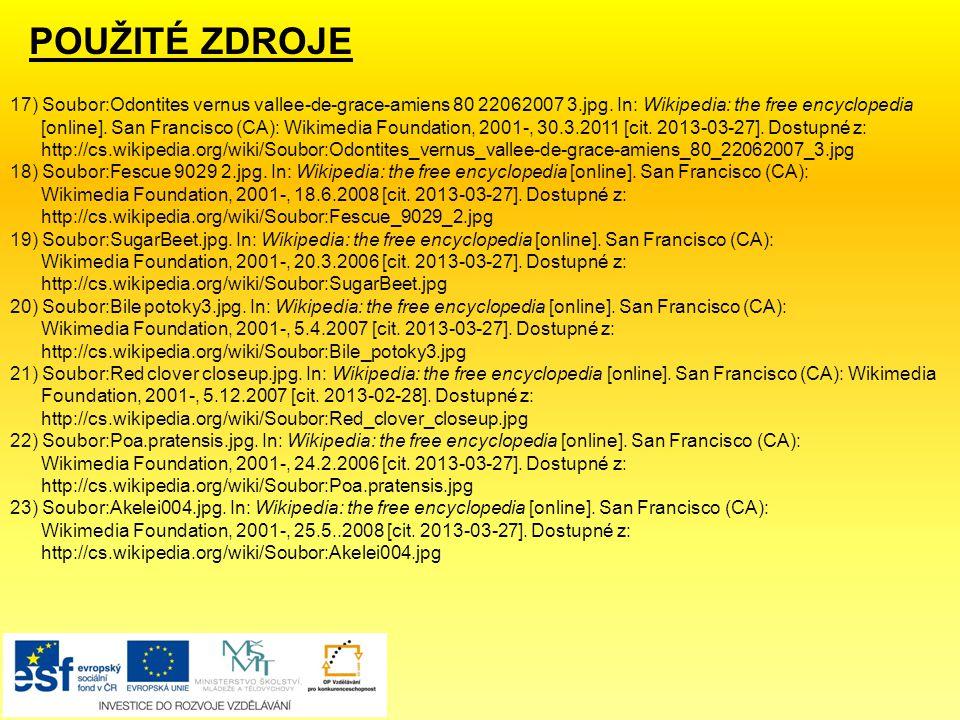 POUŽITÉ ZDROJE 17) Soubor:Odontites vernus vallee-de-grace-amiens 80 22062007 3.jpg. In: Wikipedia: the free encyclopedia.