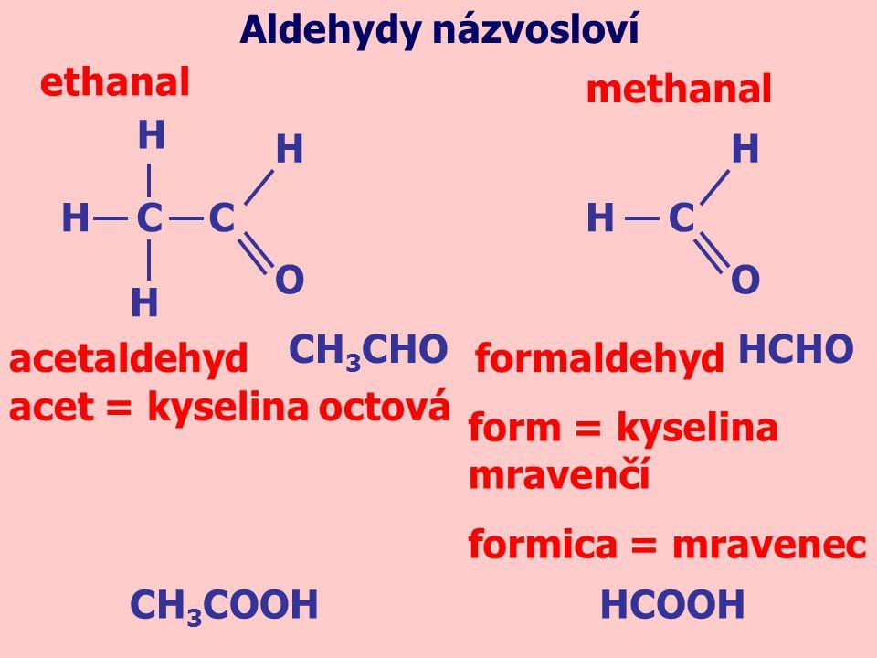 form = kyselina mravenčí formica = mravenec