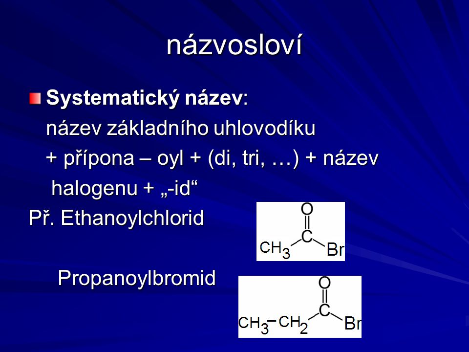názvosloví Systematický název: název základního uhlovodíku