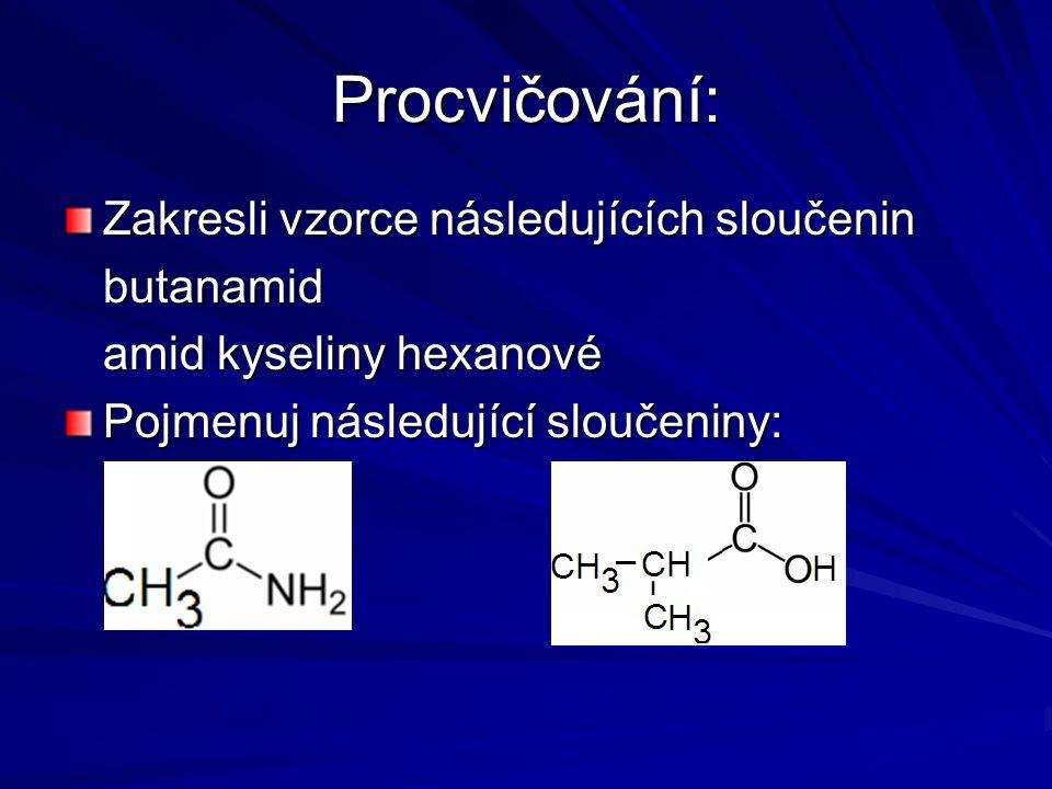Procvičování: Zakresli vzorce následujících sloučenin butanamid