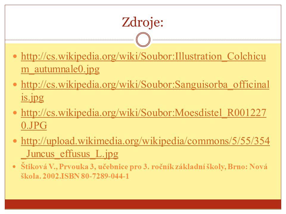Zdroje: http://cs.wikipedia.org/wiki/Soubor:Illustration_Colchicum_autumnale0.jpg. http://cs.wikipedia.org/wiki/Soubor:Sanguisorba_officinalis.jpg.