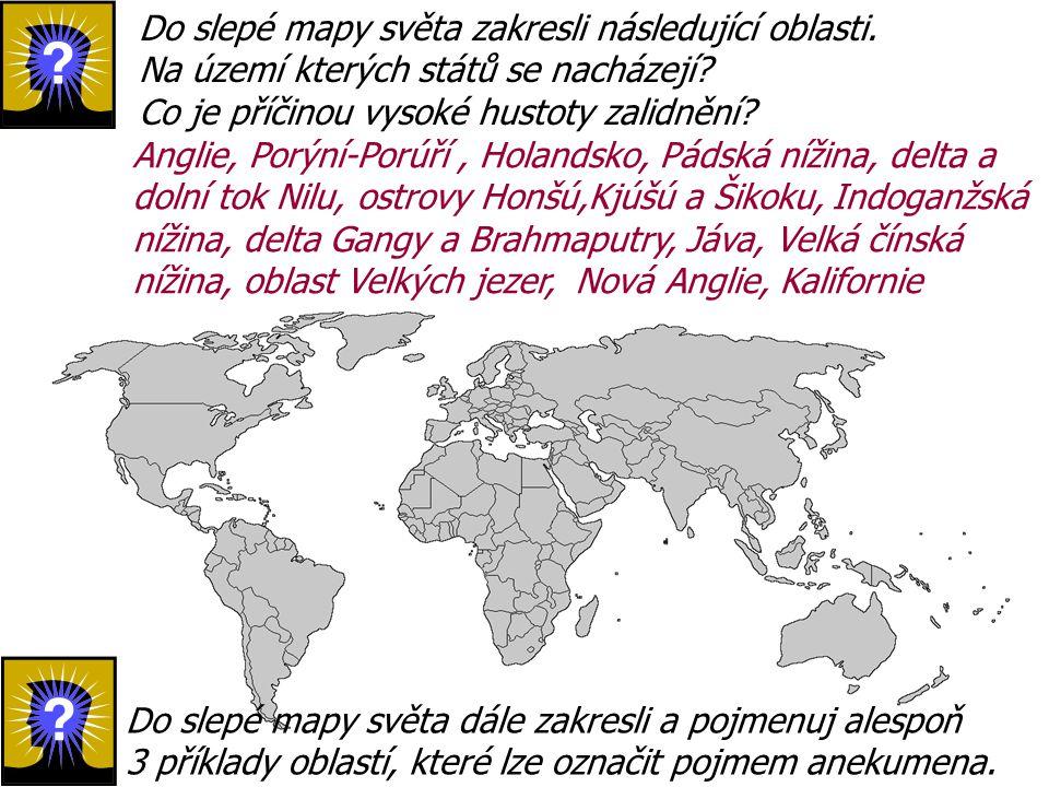 Do slepé mapy světa zakresli následující oblasti