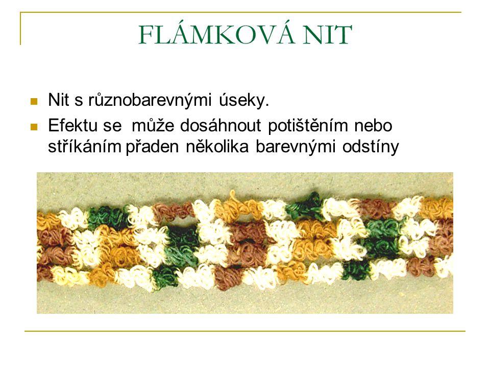 FLÁMKOVÁ NIT Nit s různobarevnými úseky.