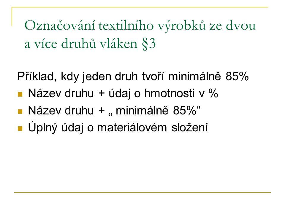 Označování textilního výrobků ze dvou a více druhů vláken §3