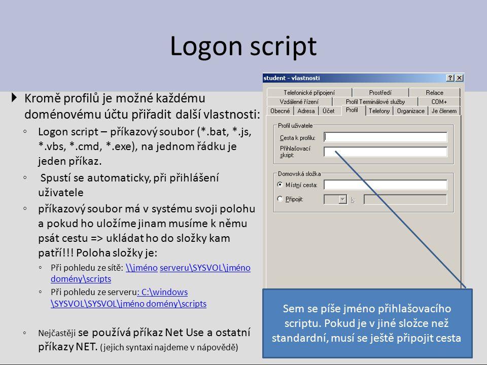 Logon script Kromě profilů je možné každému doménovému účtu přiřadit další vlastnosti: