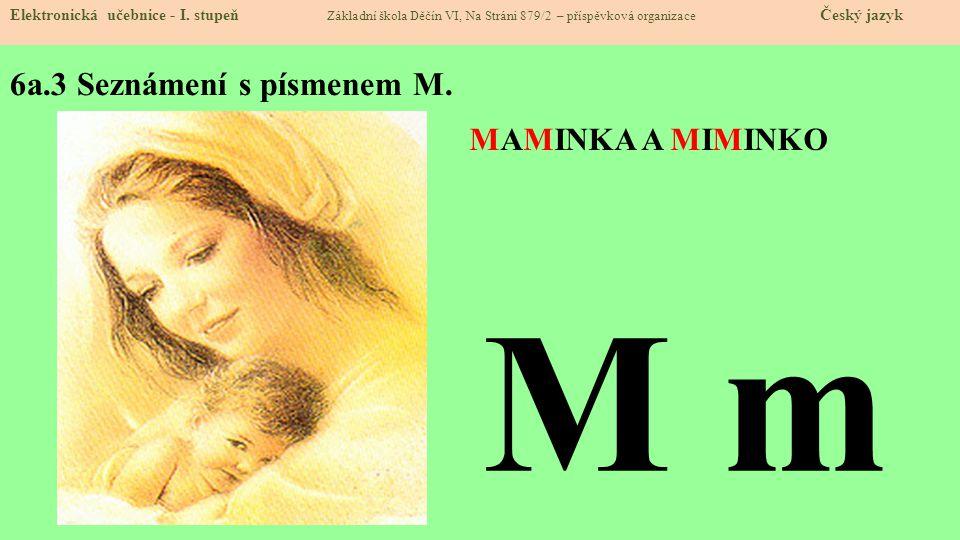 6a.3 Seznámení s písmenem M.