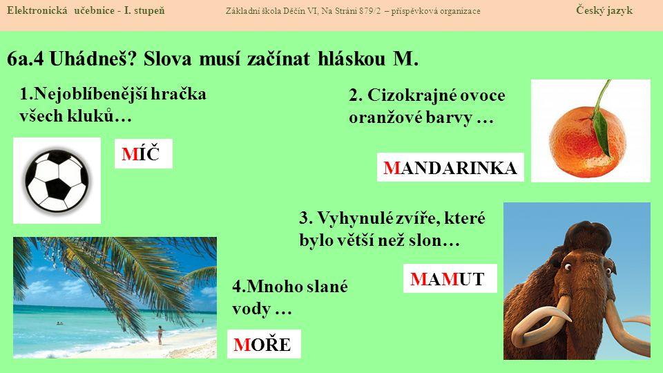 6a.4 Uhádneš Slova musí začínat hláskou M.