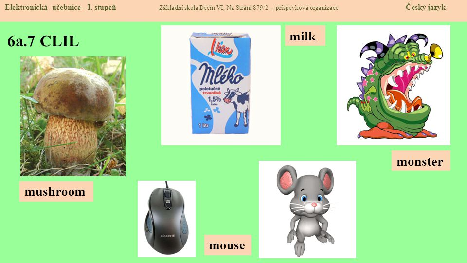 6a.7 CLIL milk monster mushroom mouse