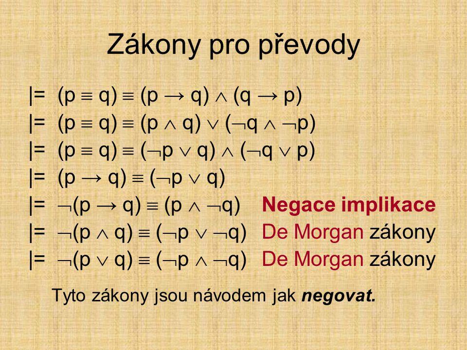 Zákony pro převody |= (p  q)  (p → q)  (q → p)