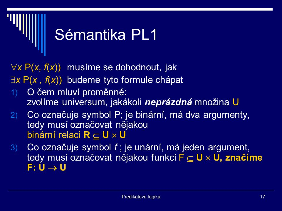Sémantika PL1 x P(x, f(x)) musíme se dohodnout, jak