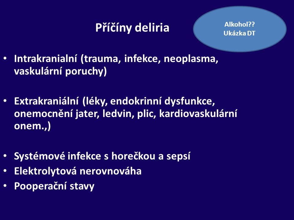 Alkohol Ukázka DT. Příčíny deliria. Intrakranialní (trauma, infekce, neoplasma, vaskulární poruchy)