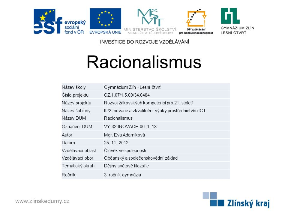 Racionalismus www.zlinskedumy.cz Název školy