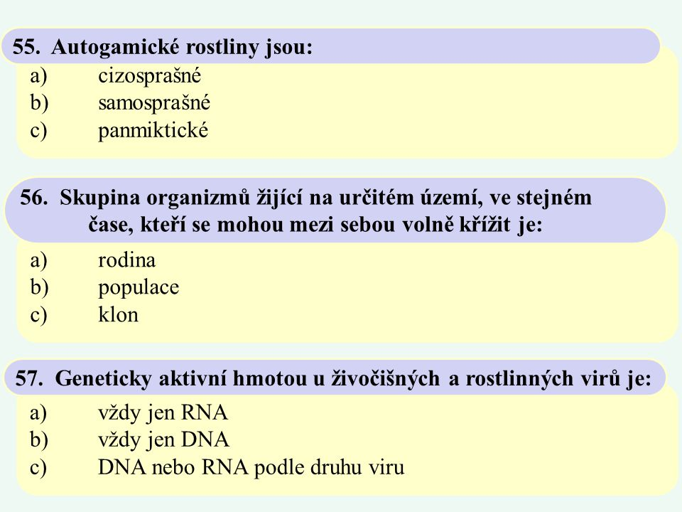 55. Autogamické rostliny jsou: