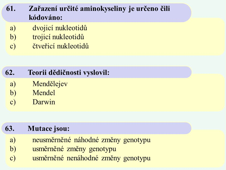 61. Zařazení určité aminokyseliny je určeno čili kódováno: