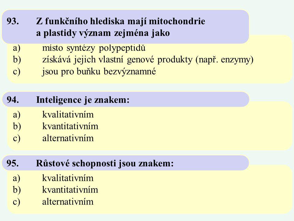 93. Z funkčního hlediska mají mitochondrie