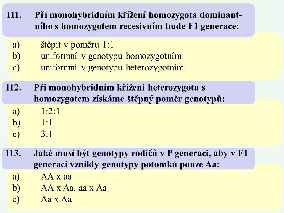 111. Při monohybridním křížení homozygota dominant-
