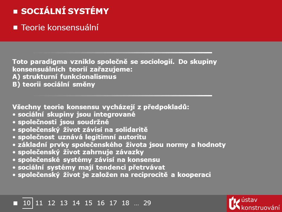 SOCIÁLNÍ SYSTÉMY Teorie konsensuální