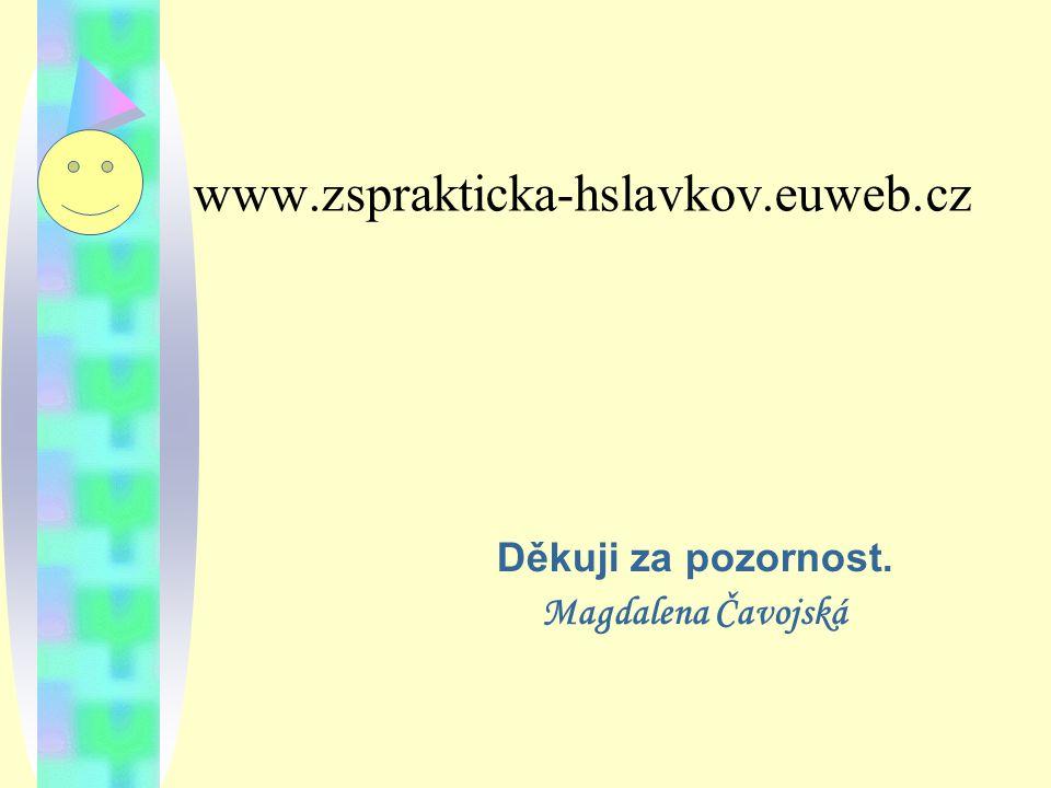 www.zsprakticka-hslavkov.euweb.cz Děkuji za pozornost.