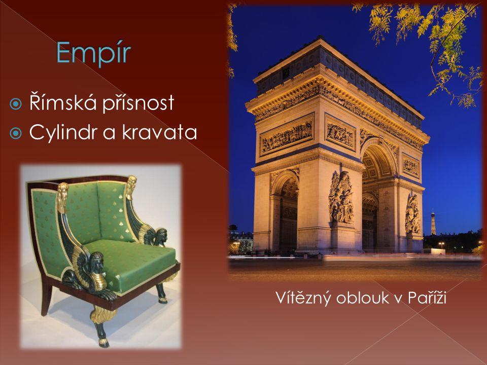 Empír Římská přísnost Cylindr a kravata Vítězný oblouk v Paříži