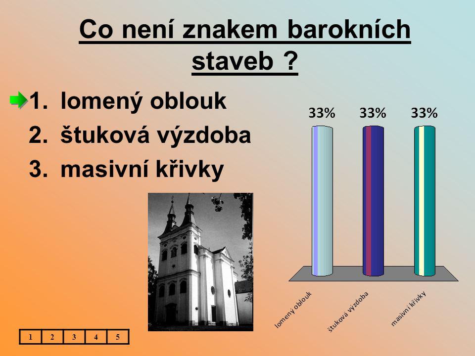Co není znakem barokních staveb