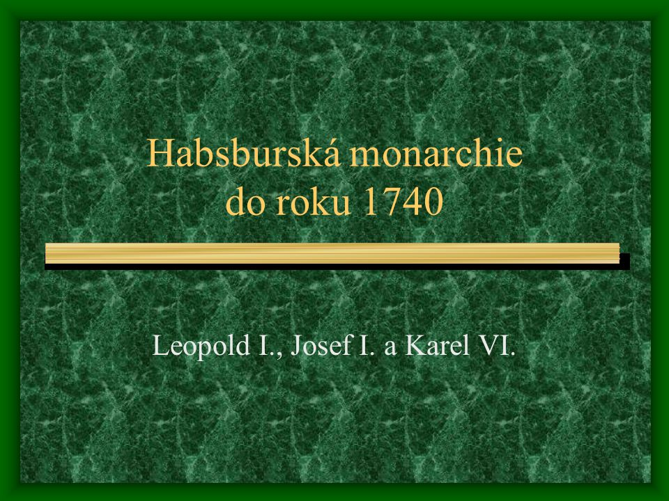 Habsburská monarchie do roku 1740