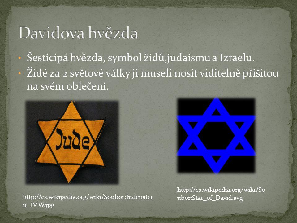 Davidova hvězda Šesticípá hvězda, symbol židů,judaismu a Izraelu.