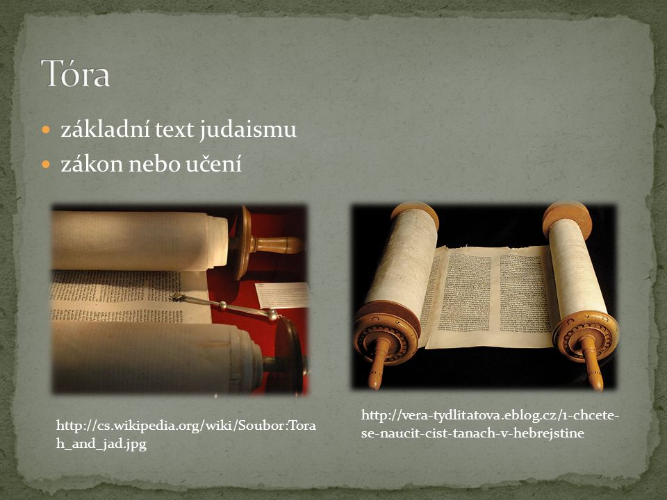 Tóra základní text judaismu zákon nebo učení