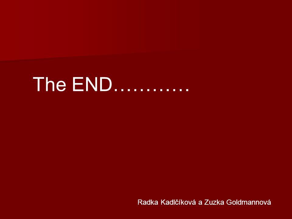 The END………… Radka Kadlčíková a Zuzka Goldmannová