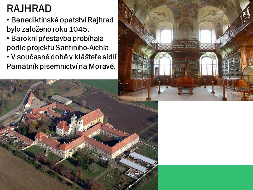 RAJHRAD Benediktinské opatství Rajhrad bylo založeno roku 1045.