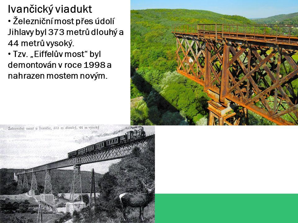 Ivančický viadukt Železniční most přes údolí Jihlavy byl 373 metrů dlouhý a 44 metrů vysoký.