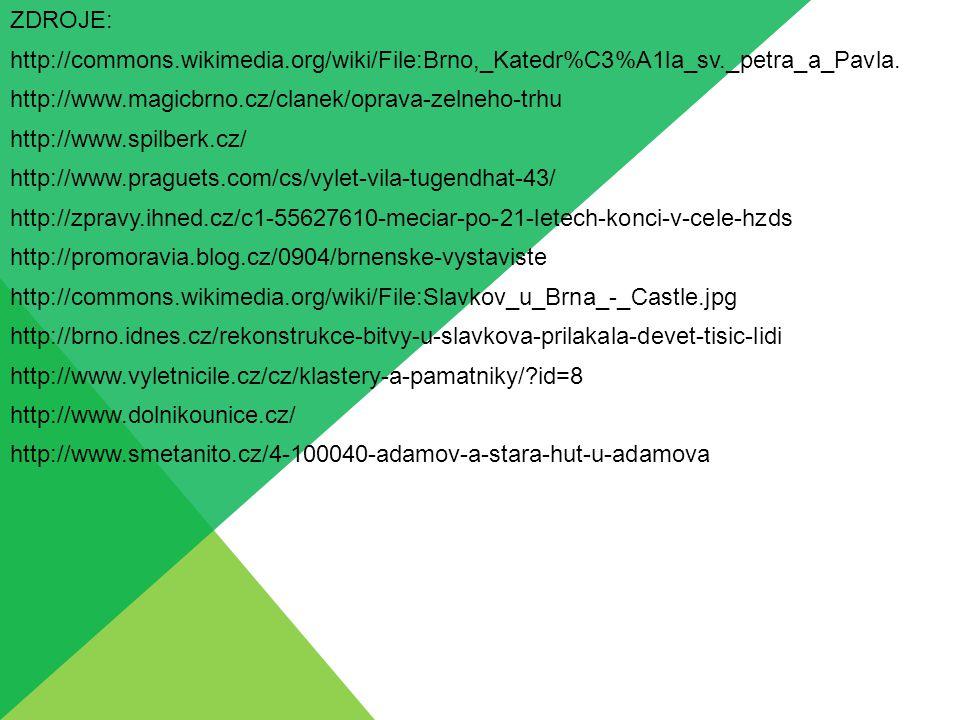 ZDROJE: http://commons.wikimedia.org/wiki/File:Brno,_Katedr%C3%A1la_sv._petra_a_Pavla. http://www.magicbrno.cz/clanek/oprava-zelneho-trhu.