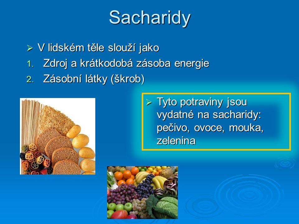 Sacharidy V lidském těle slouží jako Zdroj a krátkodobá zásoba energie